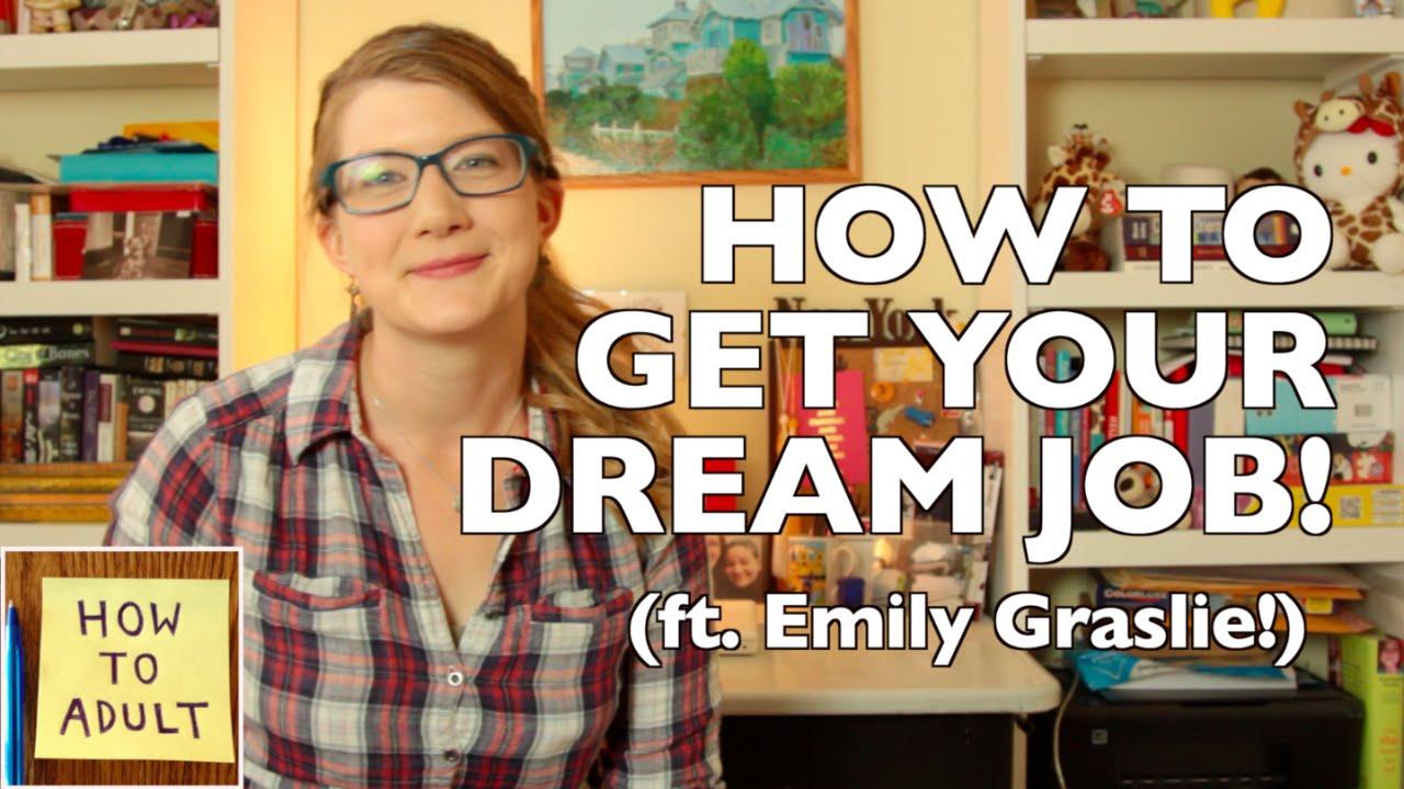 How to Get Your Dream Job (ft. Emily Graslie)!