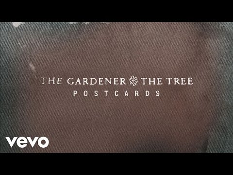 The Gardener & The Tree - Postcards (Audio)