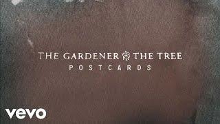 The Gardener & The Tree - Postcards (Audio)