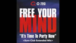 Free Your Mind - It's Time To Party Now (Euro Club Extended Mix)