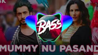 Mummy Nu Pasand Bass Boosted | DJ Remix | Jai Mummy Di | Jaani | New Hindi Bollywood Punjabi Song