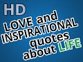 LOVE and INSPiRATIONAL quotes about LIFE HD