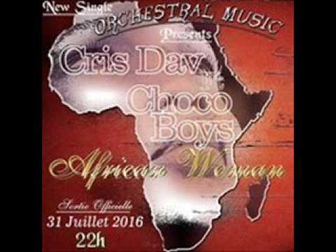 cris dav feat choco boys african woman prod by orchestral musik