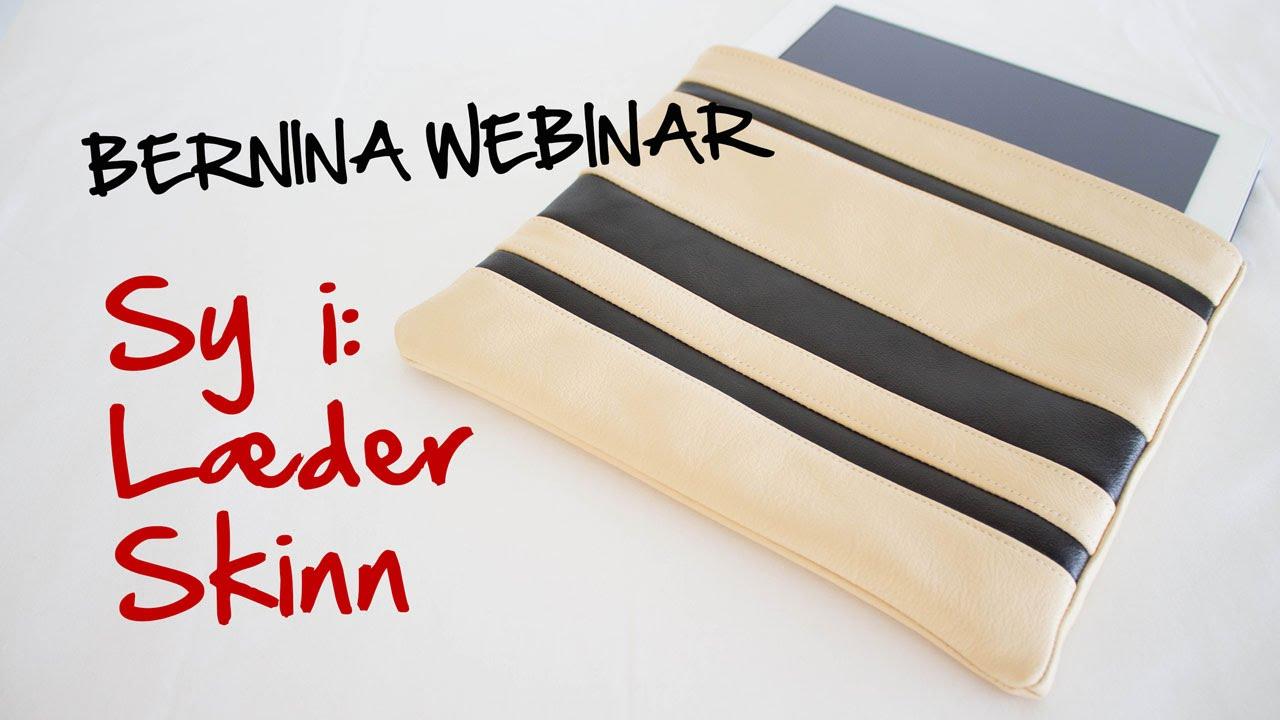 BERNINA Webinar: Sy i skinn / læder