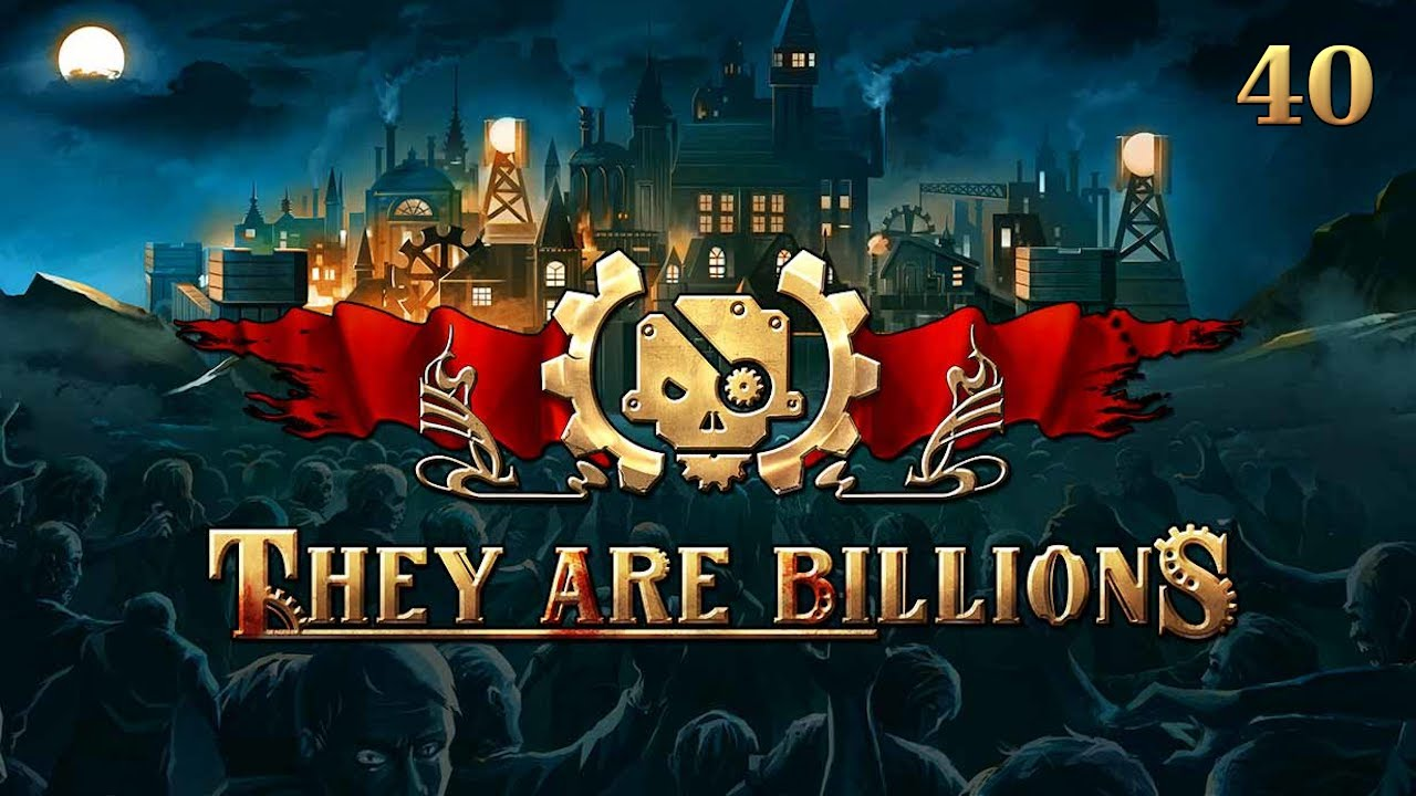 They Are Billions - Part 40: Begin Mustering The Troops