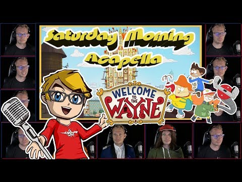 WELCOME TO THE WAYNE Theme - Saturday Morning Acapella