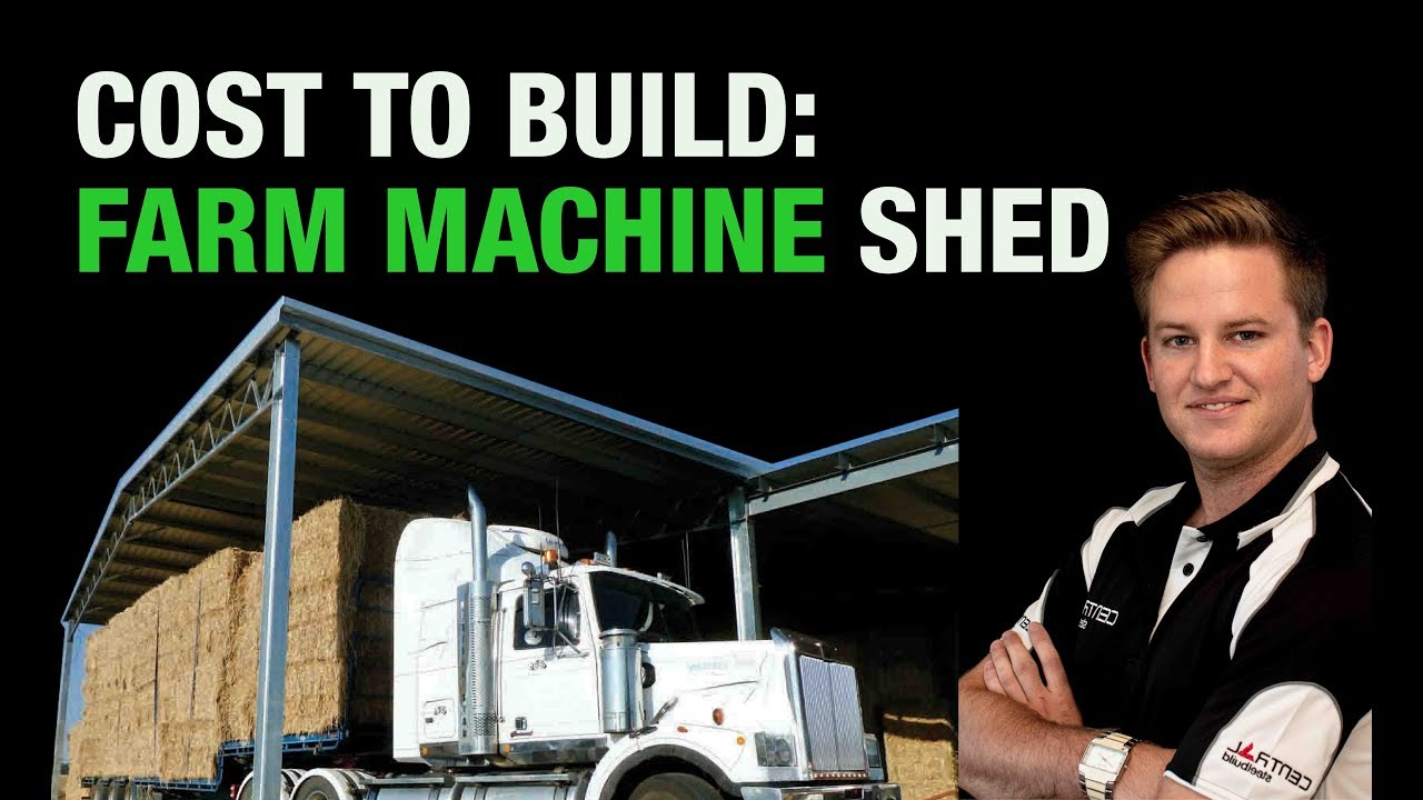 Cost to build farm machinery shed youtube for Cost to build farmhouse