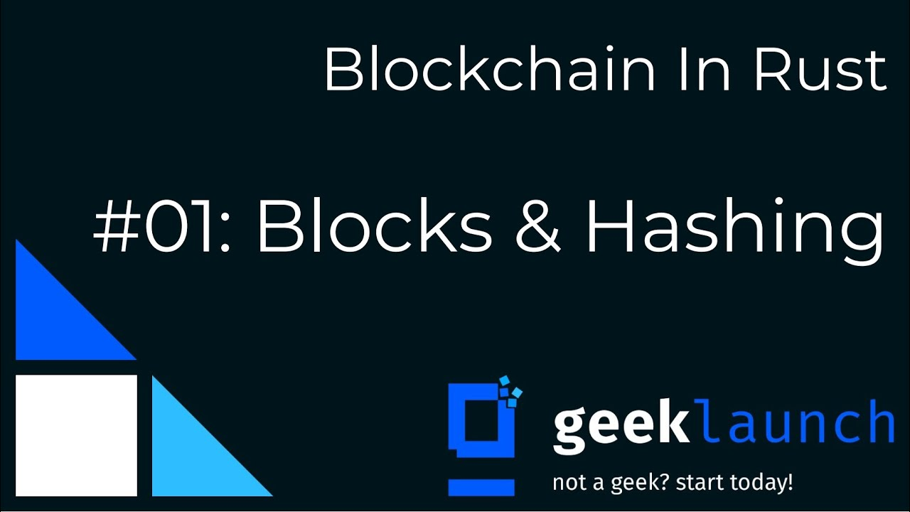 Build a cryptocurrency! - Blockchain in Rust #01: Blocks & Hashing