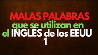Ingles Americano - Malas Palabras en Ingles 1 (Leccion 250)