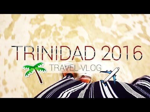 TRAVEL VLOG:TRINIDAD 2016|JESSICA B.