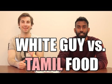 WHITE GUY VS. TAMIL / SRI LANKAN FOOD