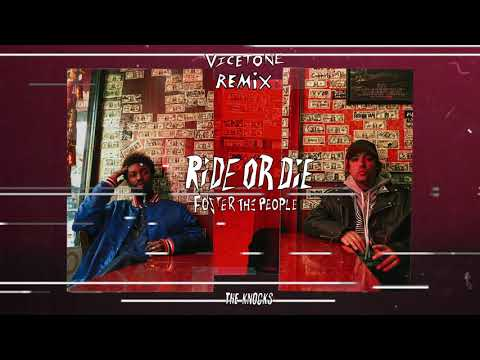 The Knocks - Ride Or Die (feat. Foster The People) [Vicetone Remix]
