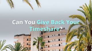 Can you giveback your timeshare to the resort?