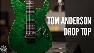 Escolha do Dia Tom Anderson Drop Top -  The Tone Boutique