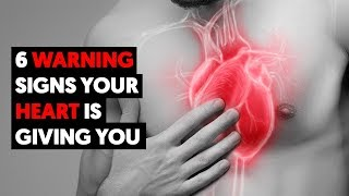 6 Warning Signs That Your Heart Isn't Functioning Properly