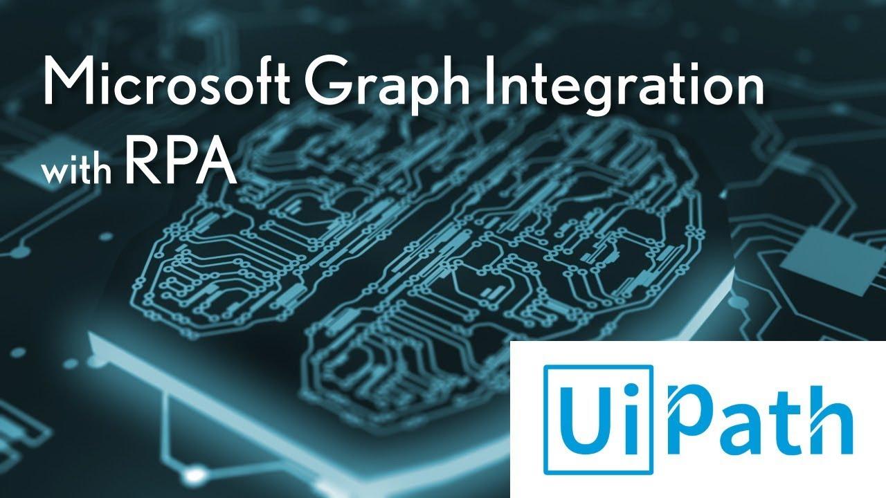 Microsoft Graph Integration with UiPath RPA - Smartbridge