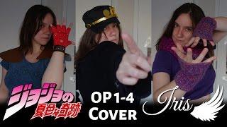 Jojo's Bizarre Adventure 「ジョジョの奇妙な冒険」OP 1-4  (Japanese Covers) - Iris