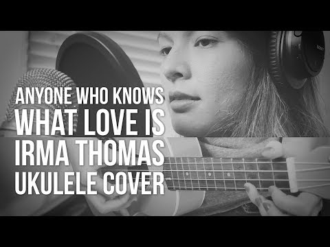 Anyone Who Knows What Love Is - IRMA THOMAS [BLACK MIRROR] UKULELE COVER