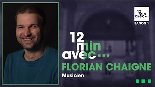 12 min avec - FLORIAN CHAIGNE