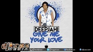 Deep Jahi - Give Me Your Love ▶Simma Stew Prod ▶Reggae 2016