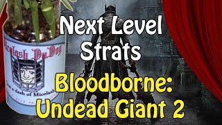 Next Level Strats- Bloodborne: Undead Giant 2 (cannon variant)