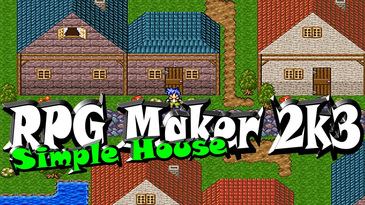 Rpg Maker 2003 Steam Version A Simple House Youtube