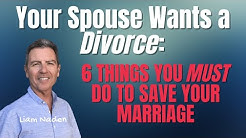 Your Spouse Wants a Divorce: 6 Things You Must Do to Save Your Marriage