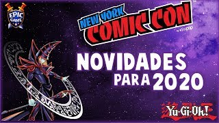 NOVIDADES DE Yu-Gi-Og! PARA 2020! - New York Comic Con!!!