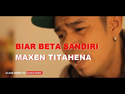LAGU AMBON TERBARU - BIAR BETA SANDIRI - VOCAL MAXEN TITAHENA ( NARUWE)