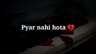 Pyar nahi hota Very sad heart touching shayari Hindi sad shayari