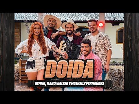 DOIDA – Renno, Mano Walter e Matheus Fernandes