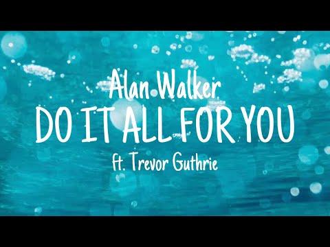 alan-walker---do-it-all-for-you-ft.-trevor-guthrie-lyrics