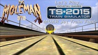 Let's Play: Train Simulator 2015, MOAR Jet Train Fun!