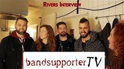 Rivers Interview (09.02.18 TIP Darmstadt & 10.03.18 Fahrwerk Groß Zimmern)