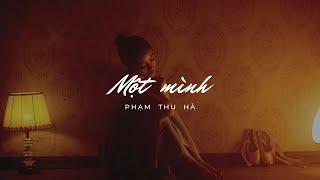 Một mình - Phạm Thu Hà [OFFICIAL MV]
