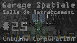 [fr] Space Engineers - Chtulhu Corporation #25 - Garage Spatiale - Salle De Retraitement