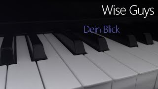 Wise Guys: Dein Blick | Piano Cover
