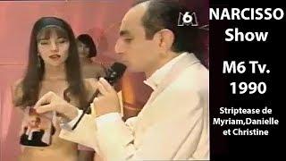 Narcisso Show – le strip de Myriam, Danielle et Christine