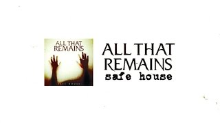 All That Remains - Safe House (Lyric Video) YouTube Videos