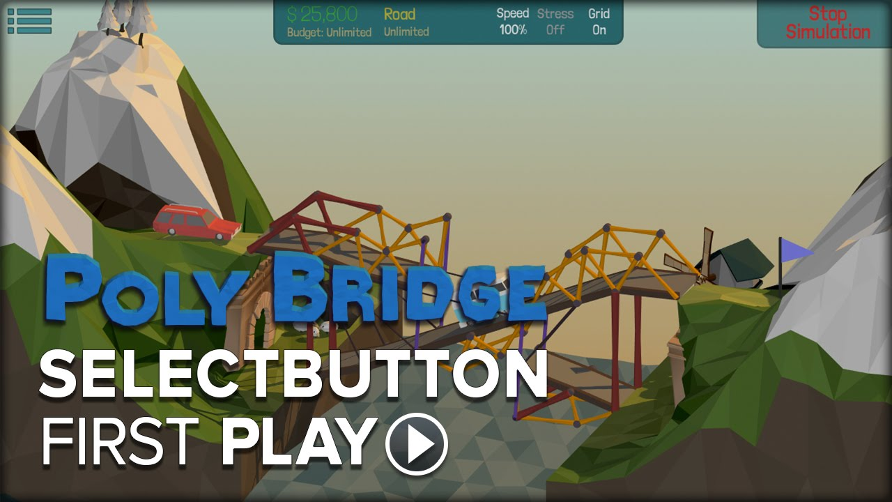 First Play: Poly Bridge