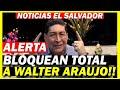 ALERTA! BLOQUEAN A WALTER ARAUJO - ANALISIS LEGAL DE LO SUCEDIDO!