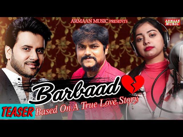 Barbaad   Javed Ali,JapaniBhai,Jyotirmayee - Sad Song Video - Teaser - Armaan Music