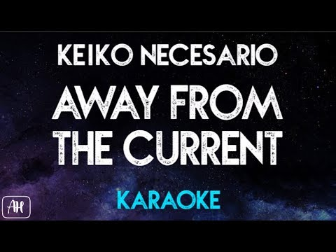 Keiko Necesario - Away From The Current (Karaoke Version/Instrumental)