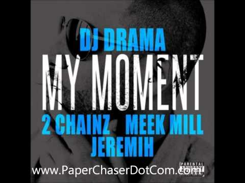 DJ Drama ft 2 Chainz, Meek Mill & Jeremih  My Moment New CDQ Dirty NO DJ