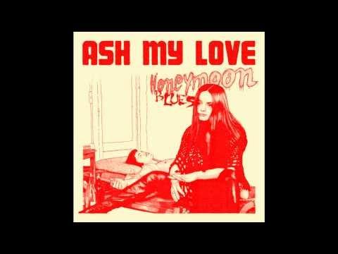Ash My Love - Honeymoon Blues (Trailer)