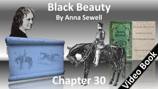 Chapter 30 - Black Beauty by Anna Sewell