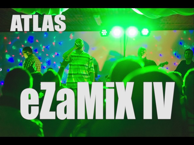 ATLAS - eZaMiX IV