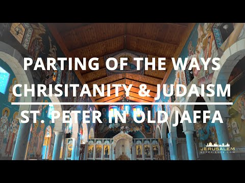 Parting of the Ways - Christian & Judaism - Michael Greek Orthodox church in Jaffa