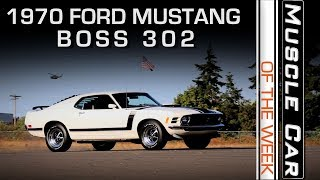 1970 Ford Mustang BOSS 302: Muscle Car Of The Week Video Episode 234