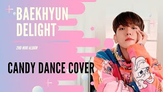 EXO 백현 BAEKHYUN Candy Dance Cover